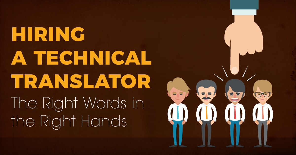 Hiring a Technical Translator The Right Words in the Right Hands