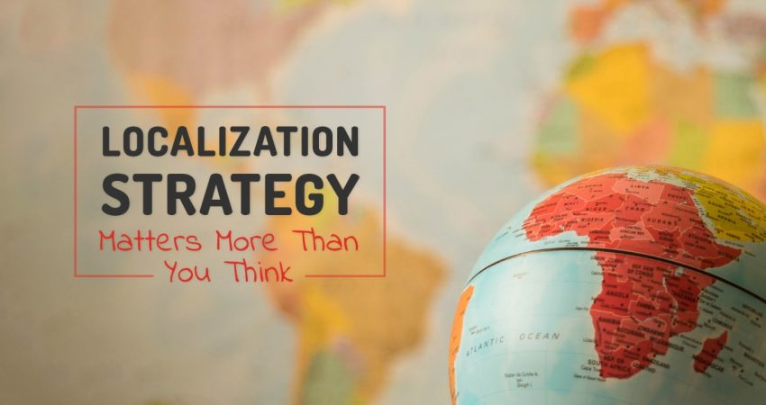 Why A Localization Strategy Matters More Than You Think 2