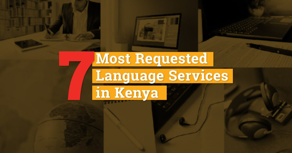 7 Most Requested Language Services in Kenya min